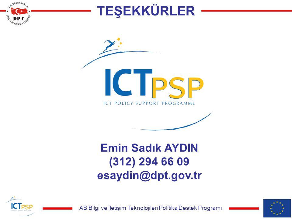AB Bilgi ve İletişim Teknolojileri Politika Destek Programı TEŞEKKÜRLER Emin Sadık AYDIN (312) 294 66 09 esaydin@dpt.gov.tr