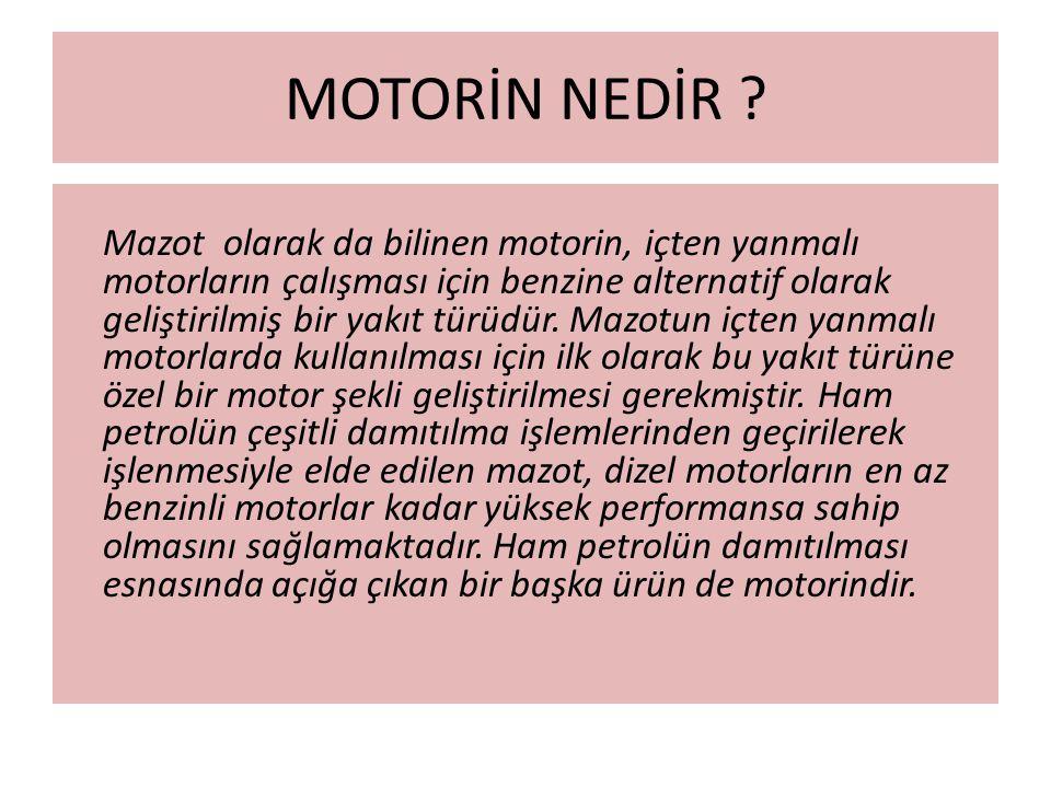 MOTORİN NEDİR .