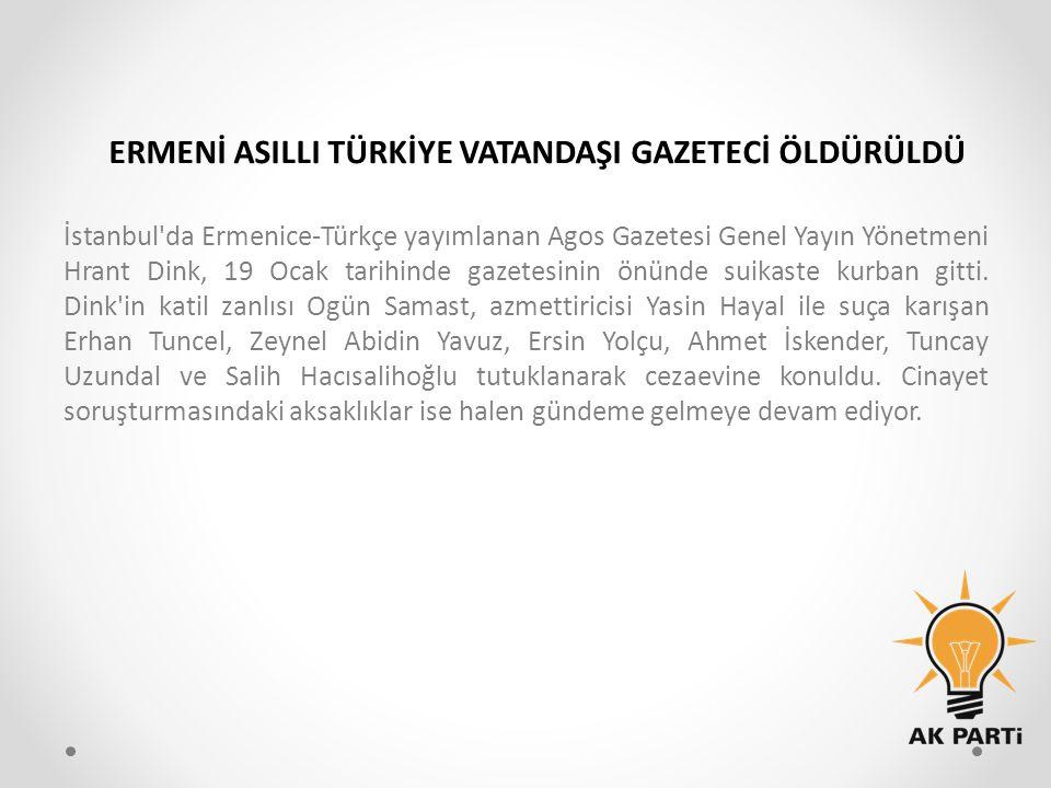 İstanbul'da Ermenice-Türkçe yayımlanan Agos Gazetesi Genel Yayın Yönetmeni Hrant Dink, 19 Ocak tarihinde gazetesinin önünde suikaste kurban gitti. Din