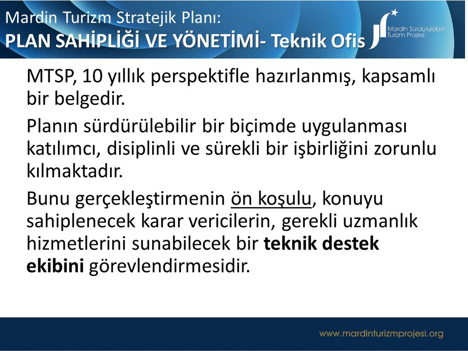 UZUN ERİMLİ TURİZM YÖNETİŞİM MODELİ Mardin Turizm Stratejik Planı: PLAN SAHİPLİĞİ VE YÖNETİMİ- Teknik Ofis