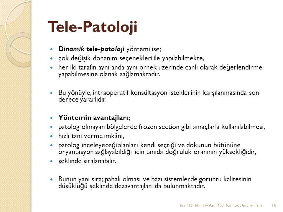 Tele-Patoloji Dinamik tele-patoloji yöntemi ise; çok de ğ işik donanım seçenekleri ile yapılabilmekte, her iki tarafın aynı anda aynı örnek üzerinde c