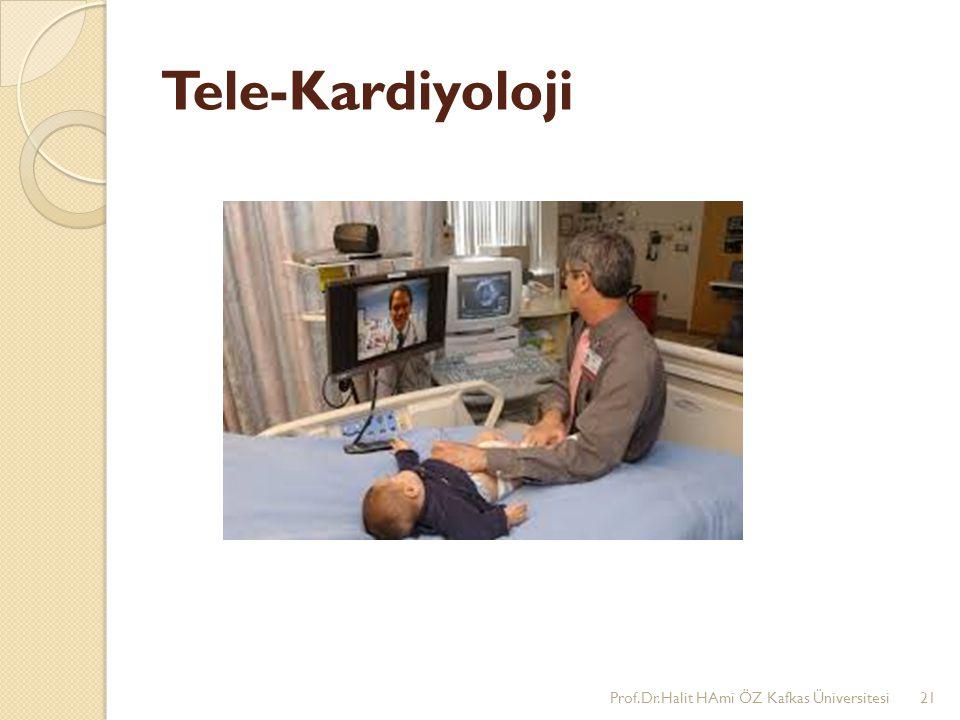 Tele-Kardiyoloji Prof.Dr.Halit HAmi ÖZ Kafkas Üniversitesi21
