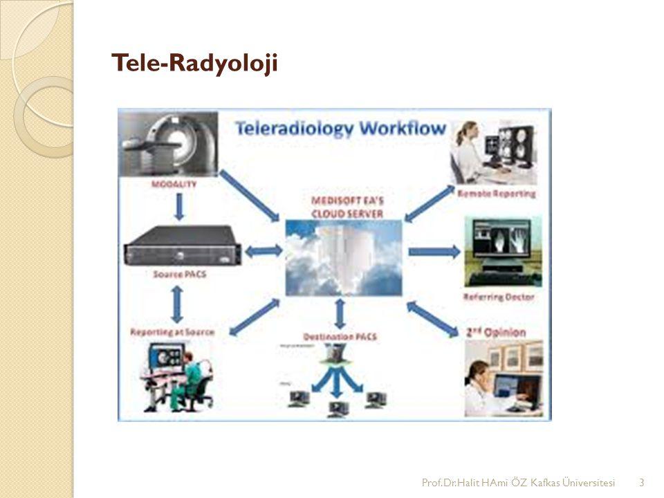 Tele-Radyoloji Prof.Dr.Halit HAmi ÖZ Kafkas Üniversitesi3