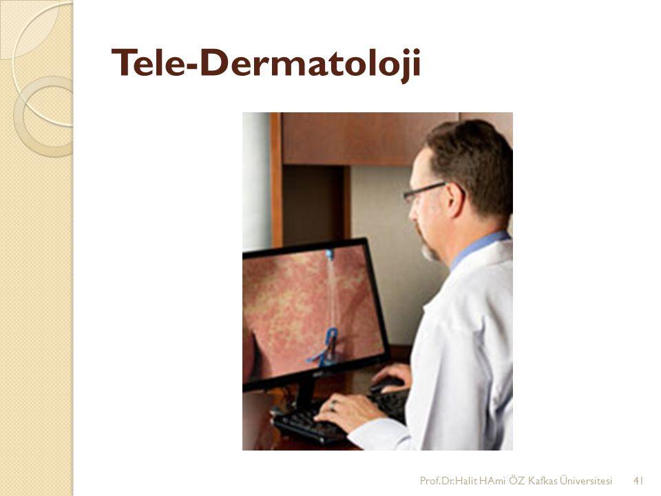 Tele-Dermatoloji Prof.Dr.Halit HAmi ÖZ Kafkas Üniversitesi41