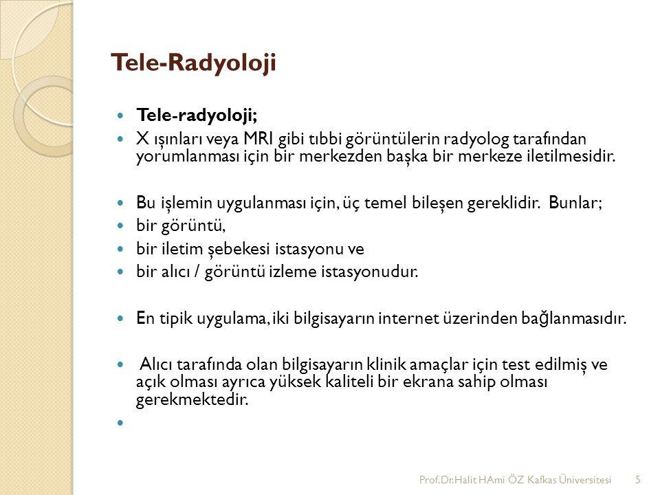 Tele-Radyoloji Tele-radyoloji; X ışınları veya MRI gibi tıbbi görüntülerin radyolog tarafından yorumlanması için bir merkezden başka bir merkeze ileti