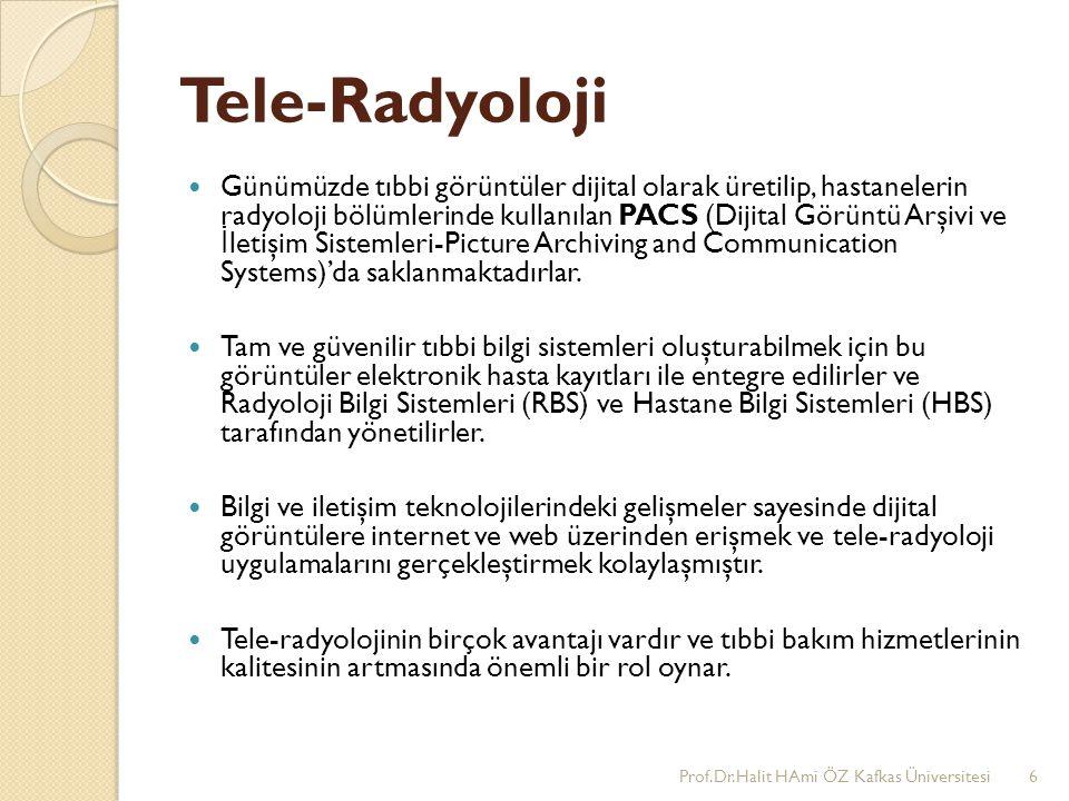 Tele-Radyoloji Günümüzde tıbbi görüntüler dijital olarak üretilip, hastanelerin radyoloji bölümlerinde kullanılan PACS (Dijital Görüntü Arşivi ve İ le