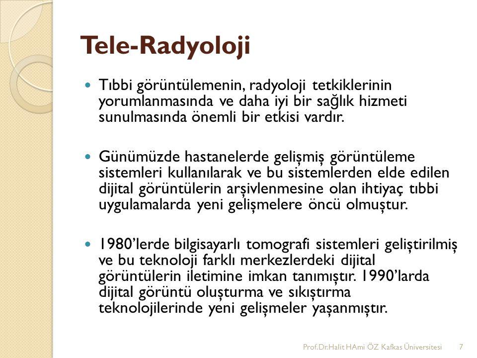 Tele-Radyoloji Tıbbi görüntülemenin, radyoloji tetkiklerinin yorumlanmasında ve daha iyi bir sa ğ lık hizmeti sunulmasında önemli bir etkisi vardır. G
