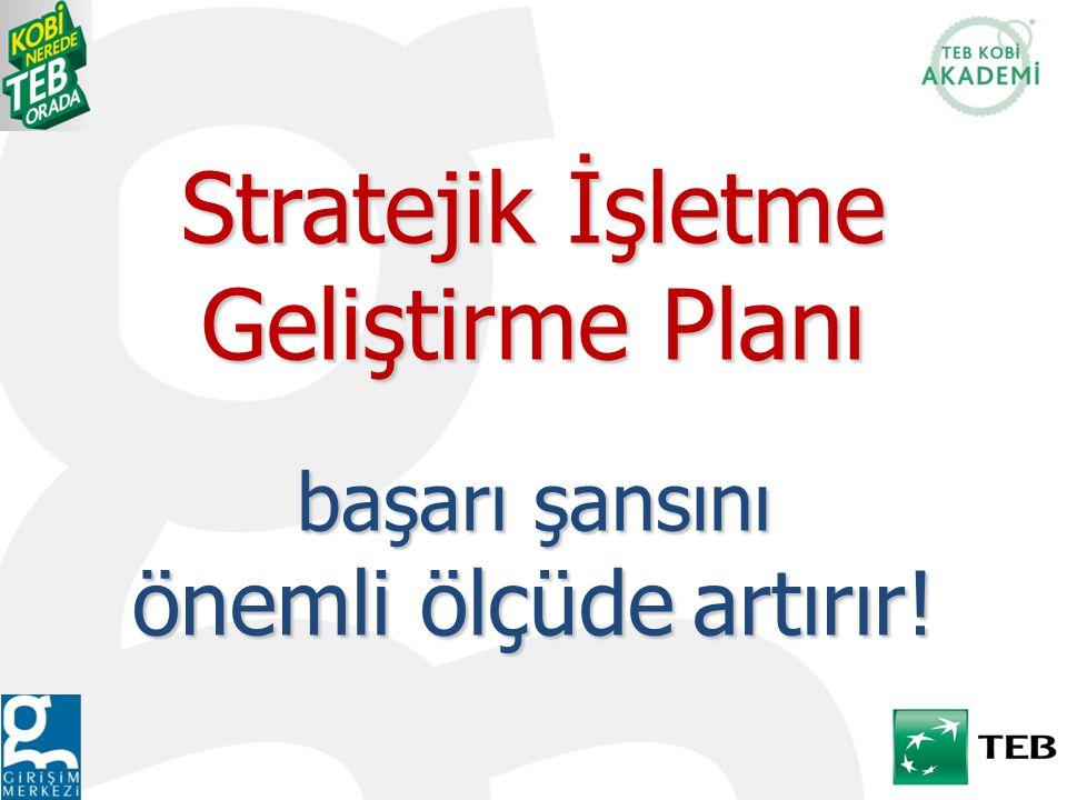 Stratejik İşletme Geliştirme Planı başarı şansını önemli ölçüde artırır!