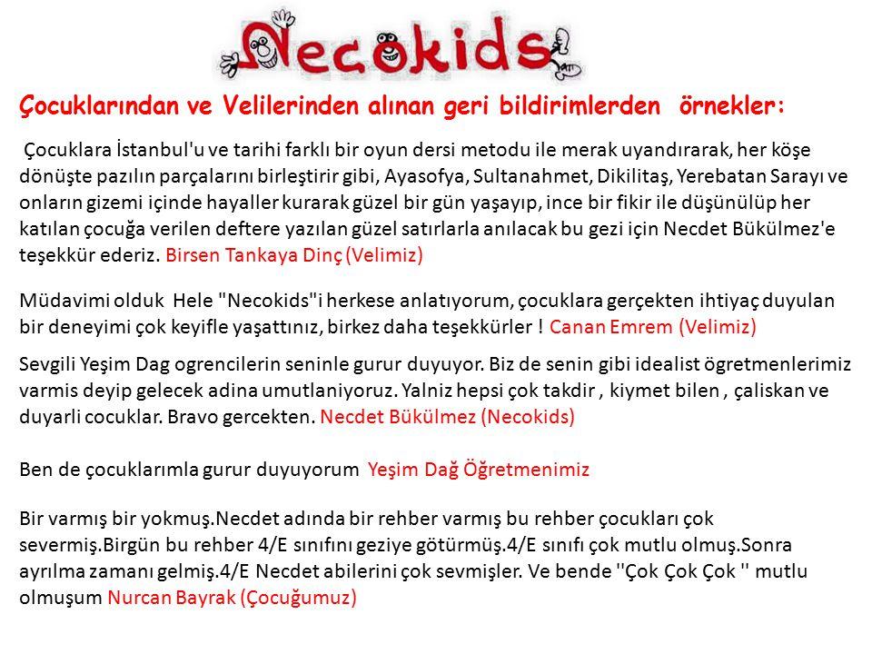 Çocuklarından ve Velilerinden alınan geri bildirimlerden örnekler: Çocuklara İstanbul'u ve tarihi farklı bir oyun dersi metodu ile merak uyandırarak,