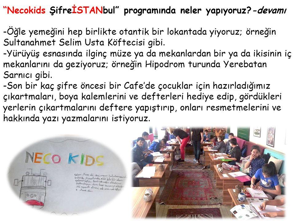 """""""Necokids ŞifreİSTANbul"""" programında neler yapıyoruz?-devamı -Öğle yemeğini hep birlikte otantik bir lokantada yiyoruz; örneğin Sultanahmet Selim Usta"""