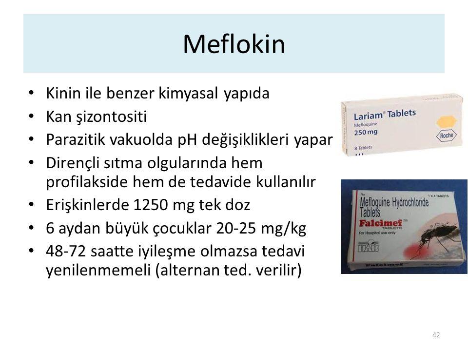 Meflokin Kinin ile benzer kimyasal yapıda Kan şizontositi Parazitik vakuolda pH değişiklikleri yapar Dirençli sıtma olgularında hem profilakside hem d