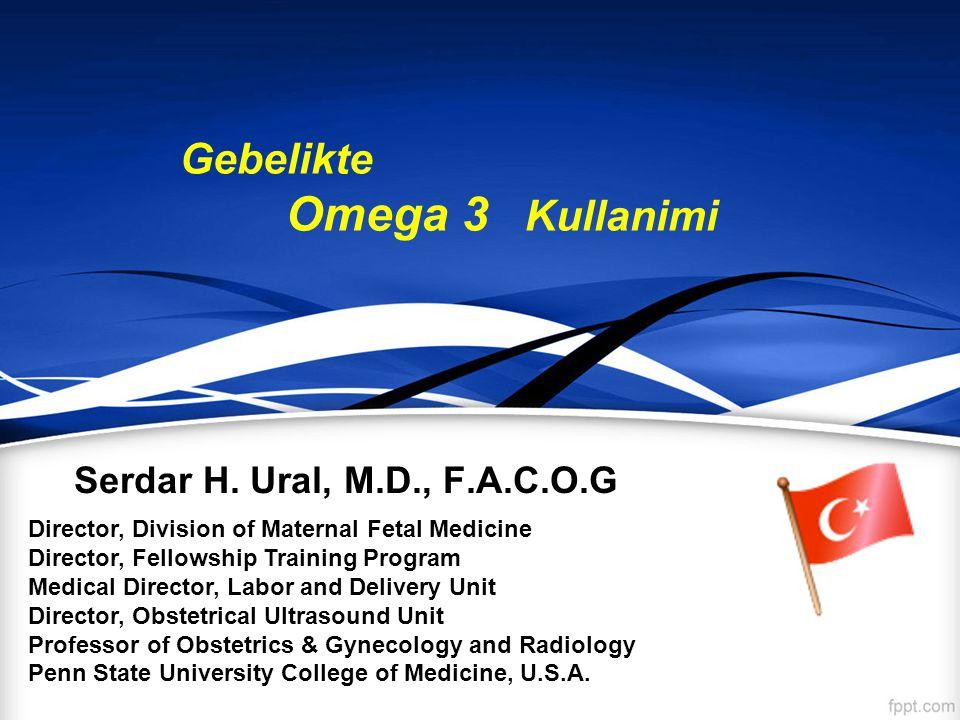 Serdar H. Ural, M.D., F.A.C.O.G Director, Division of Maternal Fetal Medicine Director, Fellowship Training Program Medical Director, Labor and Delive