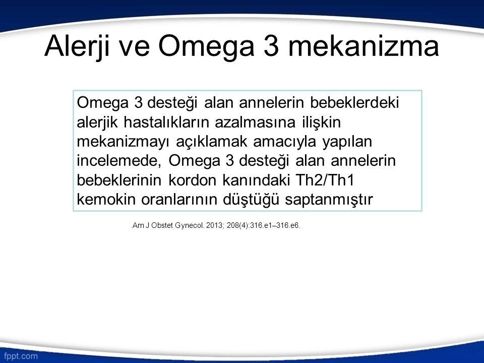 Alerji ve Omega 3 mekanizma Omega 3 desteği alan annelerin bebeklerdeki alerjik hastalıkların azalmasına ilişkin mekanizmayı açıklamak amacıyla yapıla