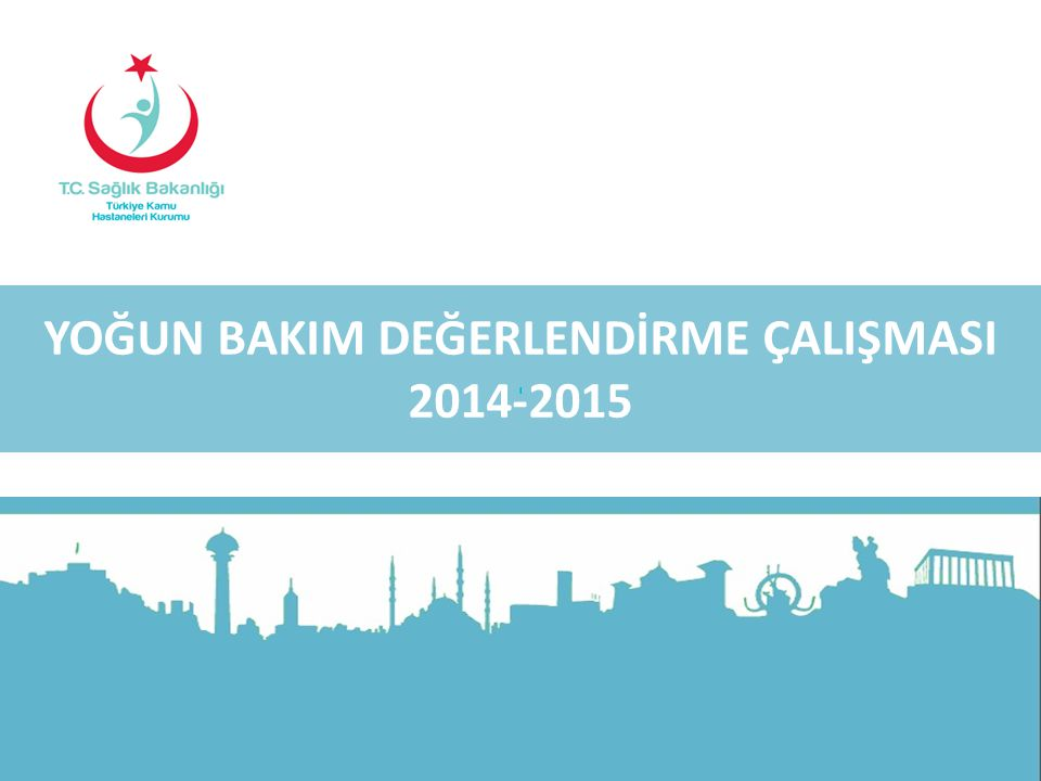 1/115 YOĞUN BAKIM DEĞERLENDİRME ÇALIŞMASI 2014-2015