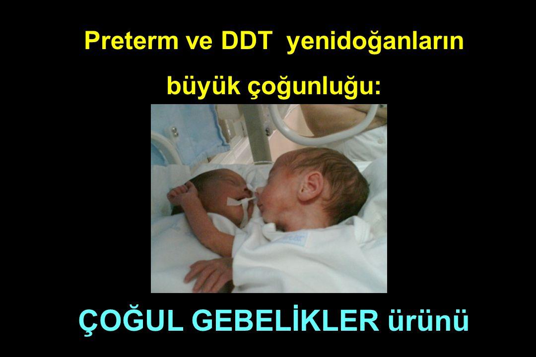 Preterm ve DDT yenidoğanların büyük çoğunluğu: ÇOĞUL GEBELİKLER ürünü