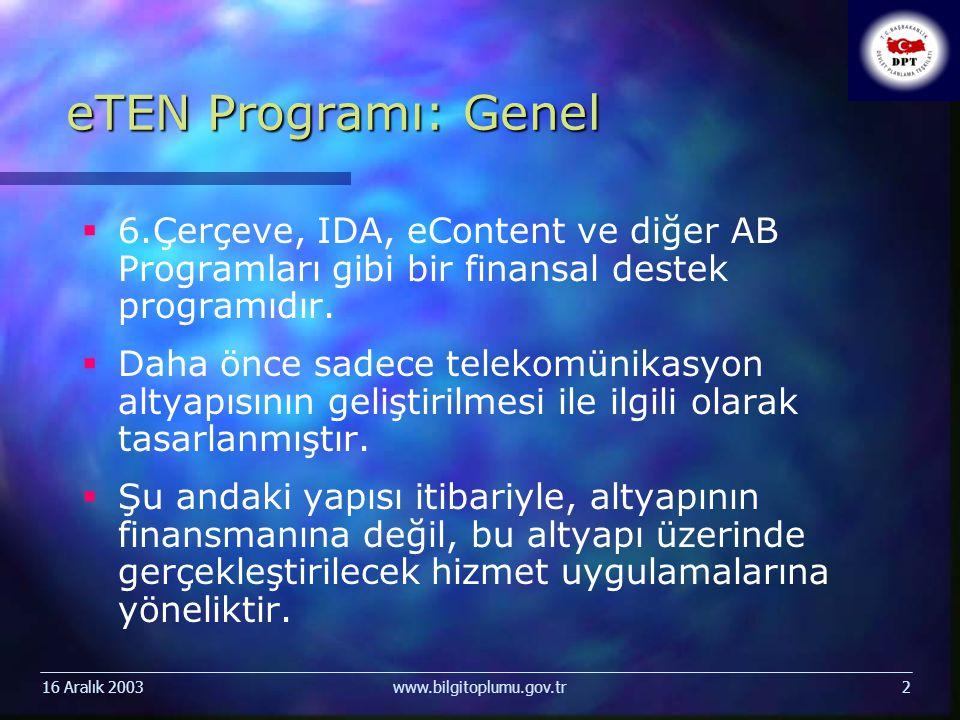 www.bilgitoplumu.gov.tr2 eTEN Programı: Genel   6.Çerçeve, IDA, eContent ve diğer AB Programları gibi bir finansal destek programıdır.