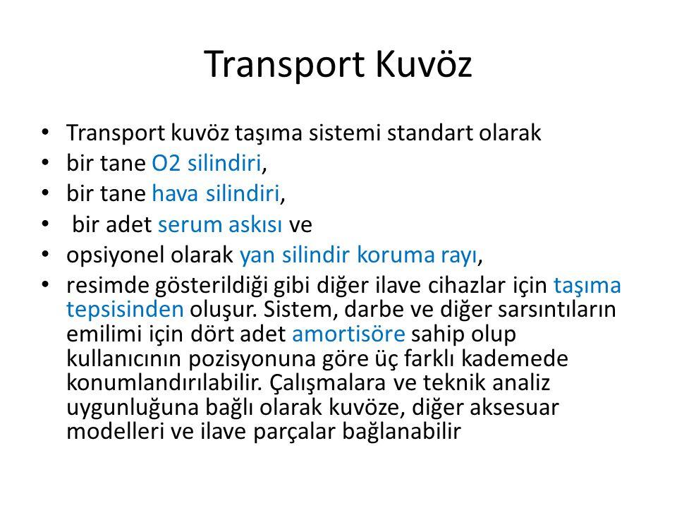 Transport Kuvöz Transport kuvöz taşıma sistemi standart olarak bir tane O2 silindiri, bir tane hava silindiri, bir adet serum askısı ve opsiyonel olarak yan silindir koruma rayı, resimde gösterildiği gibi diğer ilave cihazlar için taşıma tepsisinden oluşur.