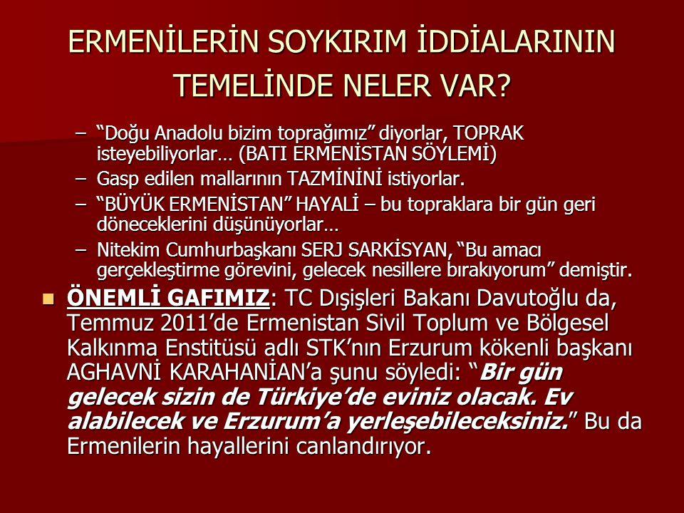 """ERMENİLERİN SOYKIRIM İDDİALARININ TEMELİNDE NELER VAR? –""""Doğu Anadolu bizim toprağımız"""" diyorlar, TOPRAK isteyebiliyorlar… (BATI ERMENİSTAN SÖYLEMİ) –"""