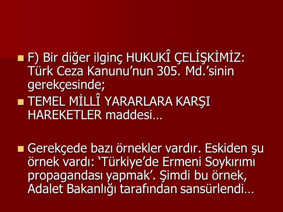 F) Bir diğer ilginç HUKUKÎ ÇELİŞKİMİZ: Türk Ceza Kanunu'nun 305.
