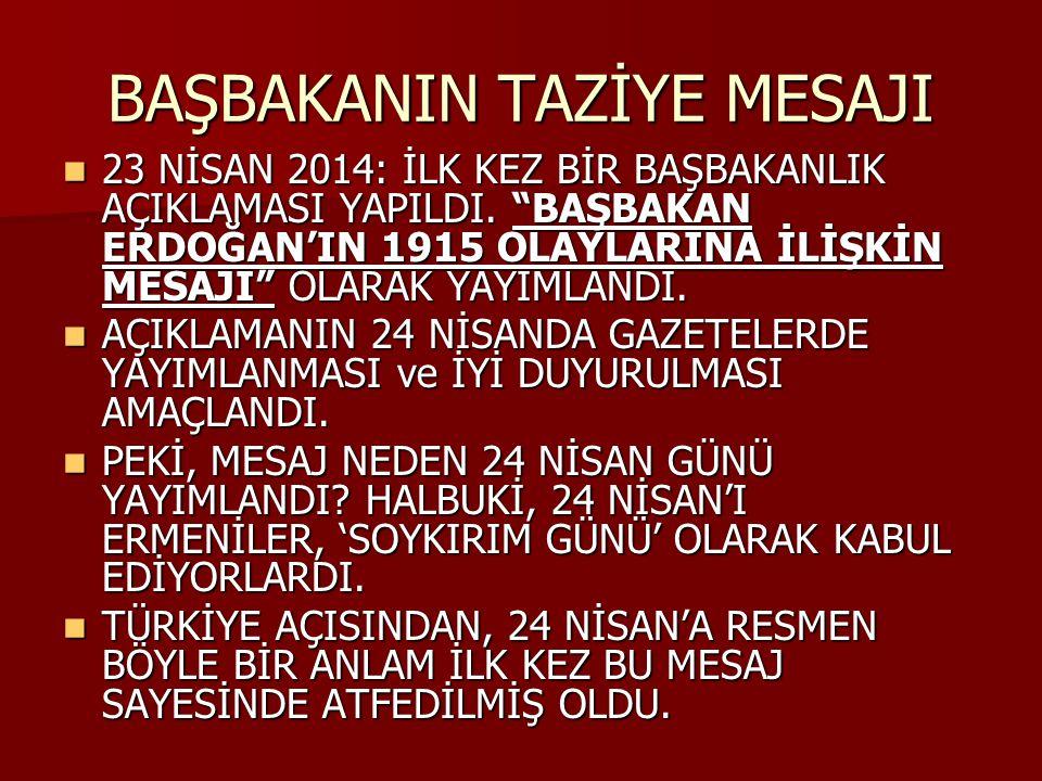 """BAŞBAKANIN TAZİYE MESAJI 23 NİSAN 2014: İLK KEZ BİR BAŞBAKANLIK AÇIKLAMASI YAPILDI. """"BAŞBAKAN ERDOĞAN'IN 1915 OLAYLARINA İLİŞKİN MESAJI"""" OLARAK YAYIML"""