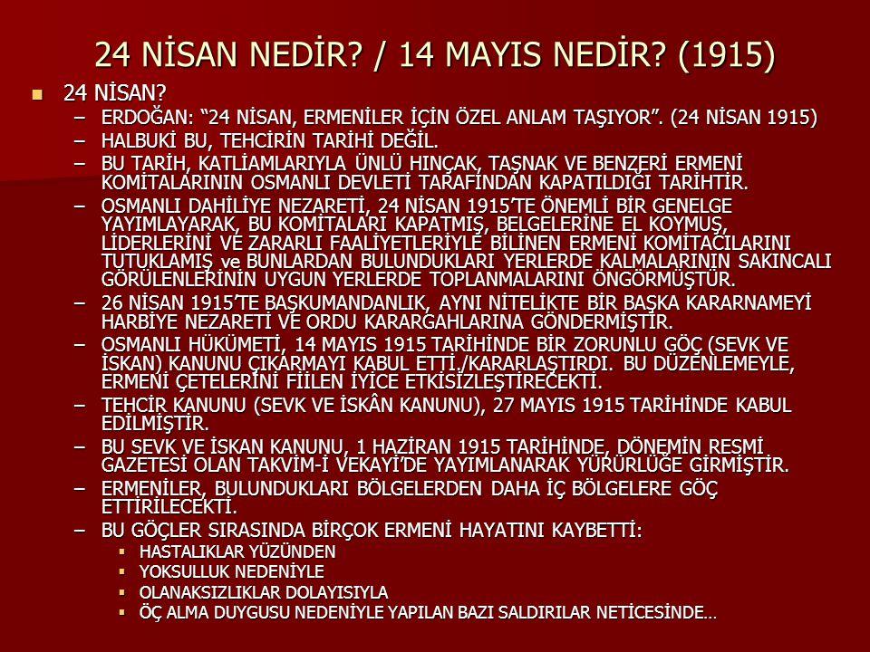"""24 NİSAN NEDİR? / 14 MAYIS NEDİR? (1915) 24 NİSAN? 24 NİSAN? –ERDOĞAN: """"24 NİSAN, ERMENİLER İÇİN ÖZEL ANLAM TAŞIYOR"""". (24 NİSAN 1915) –HALBUKİ BU, TEH"""