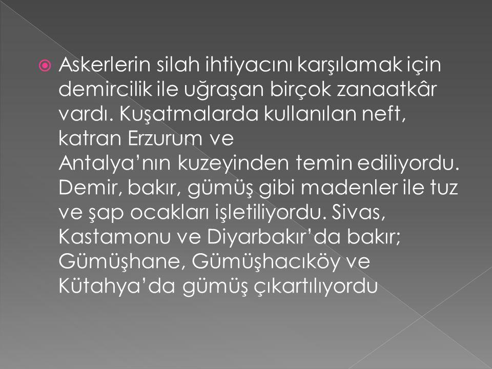  Türkiye'de sanayinin temelini, dokumacılık ve dericilik oluştururdu.