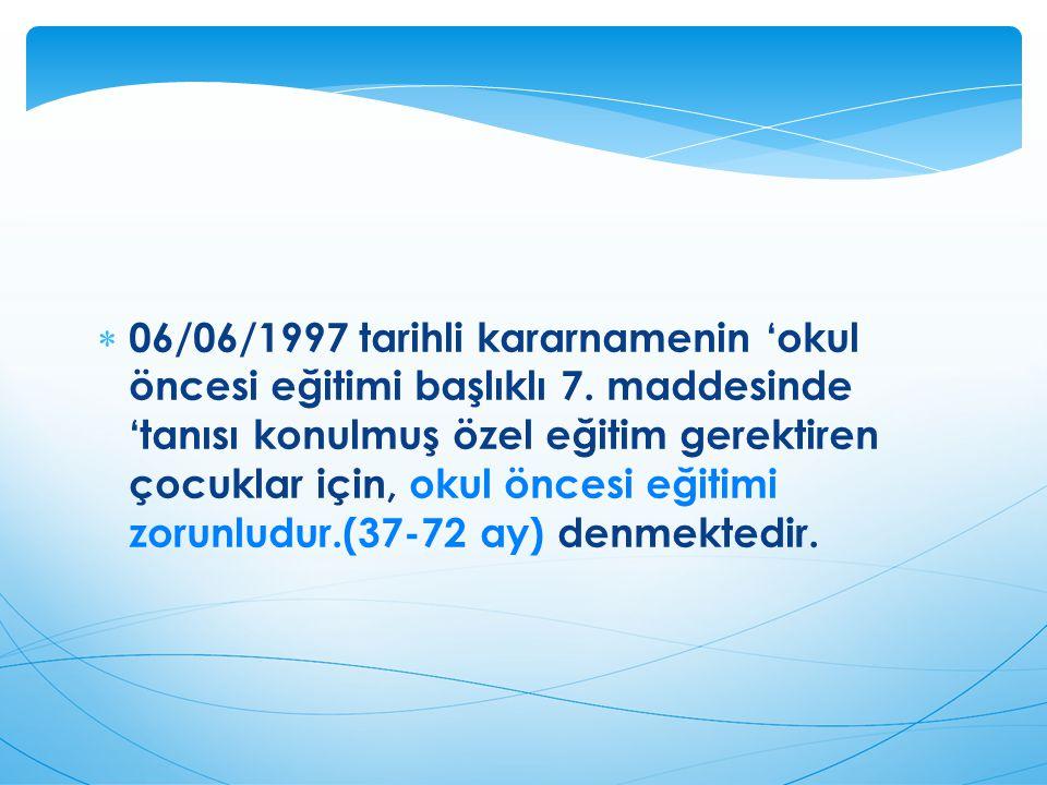  06/06/1997 tarihli kararnamenin 'okul öncesi eğitimi başlıklı 7.