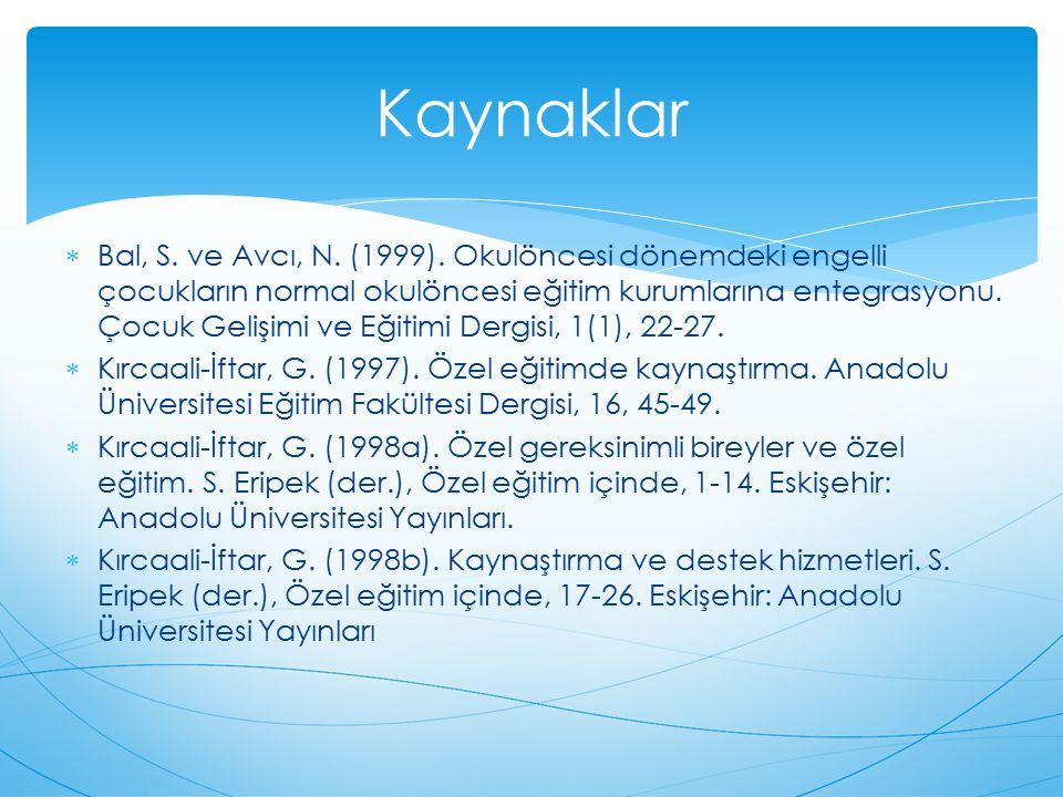 Kaynaklar  Bal, S.ve Avcı, N. (1999).