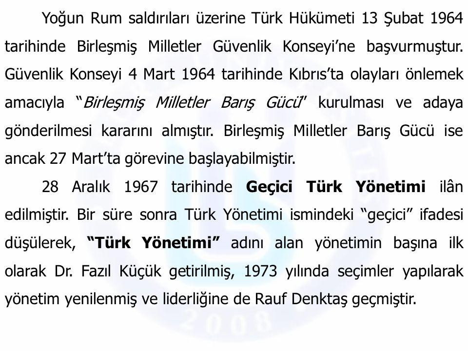Yoğun Rum saldırıları üzerine Türk Hükümeti 13 Şubat 1964 tarihinde Birleşmiş Milletler Güvenlik Konseyi'ne başvurmuştur. Güvenlik Konseyi 4 Mart 1964