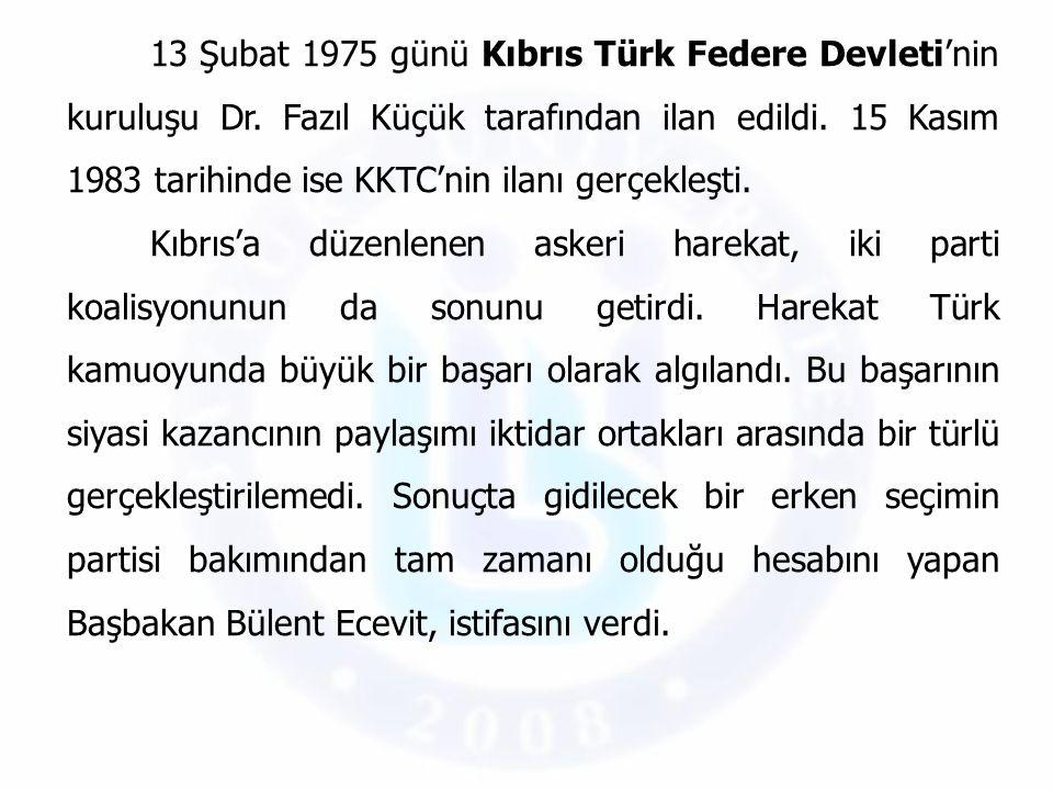 13 Şubat 1975 günü Kıbrıs Türk Federe Devleti'nin kuruluşu Dr. Fazıl Küçük tarafından ilan edildi. 15 Kasım 1983 tarihinde ise KKTC'nin ilanı gerçekle