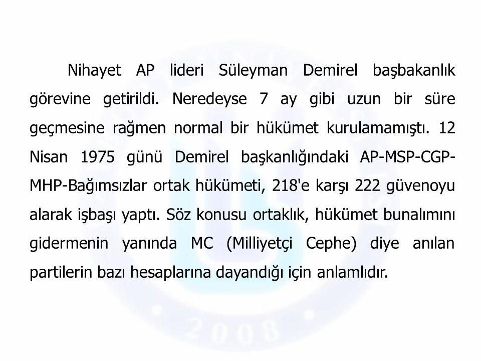 Nihayet AP lideri Süleyman Demirel başbakanlık görevine getirildi. Neredeyse 7 ay gibi uzun bir süre geçmesine rağmen normal bir hükümet kurulamamıştı