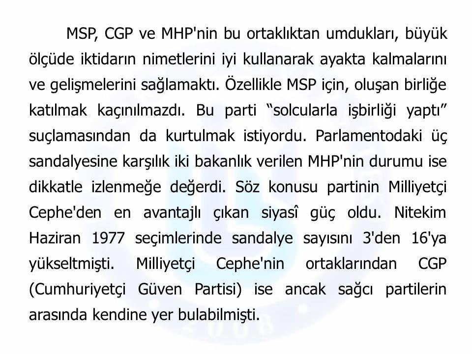 MSP, CGP ve MHP'nin bu ortaklıktan umdukları, büyük ölçüde iktidarın nimetlerini iyi kullanarak ayakta kalmalarını ve gelişmelerini sağlamaktı. Özelli