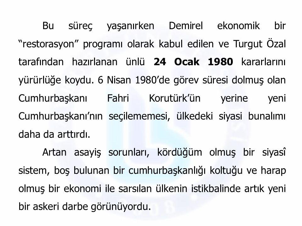 """Bu süreç yaşanırken Demirel ekonomik bir """"restorasyon"""" programı olarak kabul edilen ve Turgut Özal tarafından hazırlanan ünlü 24 Ocak 1980 kararlarını"""