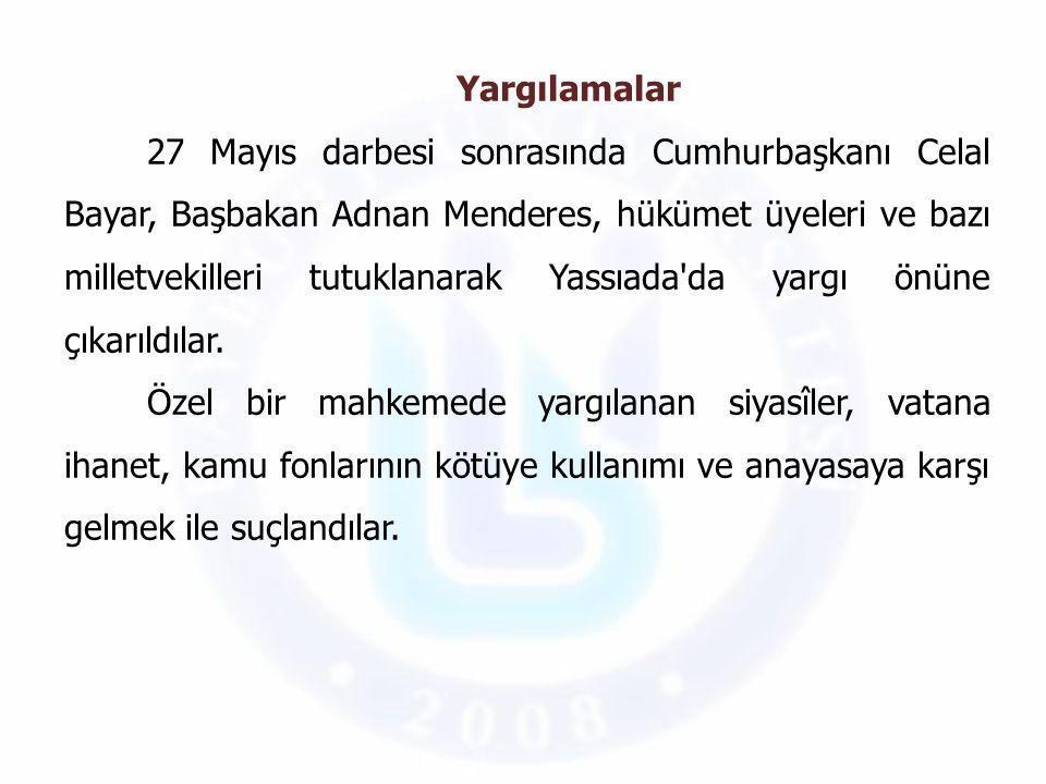 14 Ekim 1960'ta başlayan yargılamalar 15 Eylül 1961'de sona erdi ve 15 sanık idama, 31 sanık müebbet hapse ve 418 sanık da çeşitli hapis cezalarına çarptırıldılar.