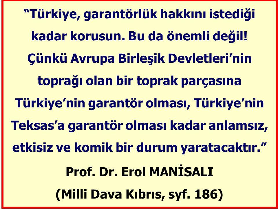 Türkiye, garantörlük hakkını istediği kadar korusun.