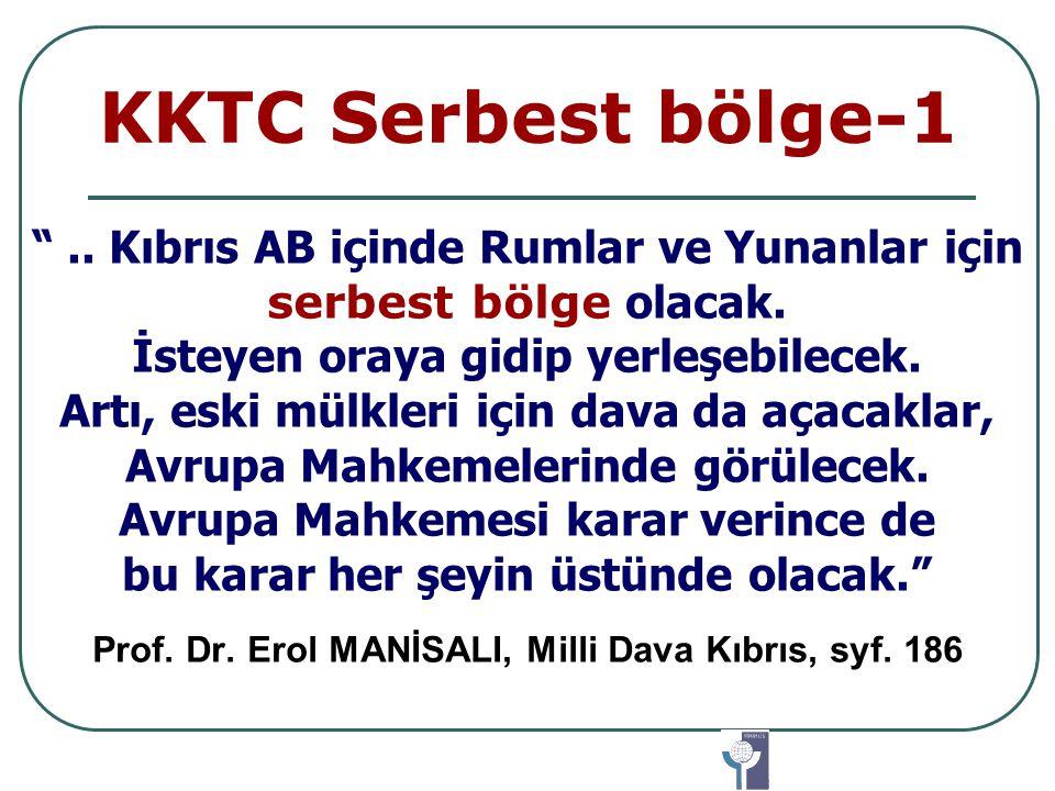 KKTC Serbest bölge-1 ..Kıbrıs AB içinde Rumlar ve Yunanlar için serbest bölge olacak.