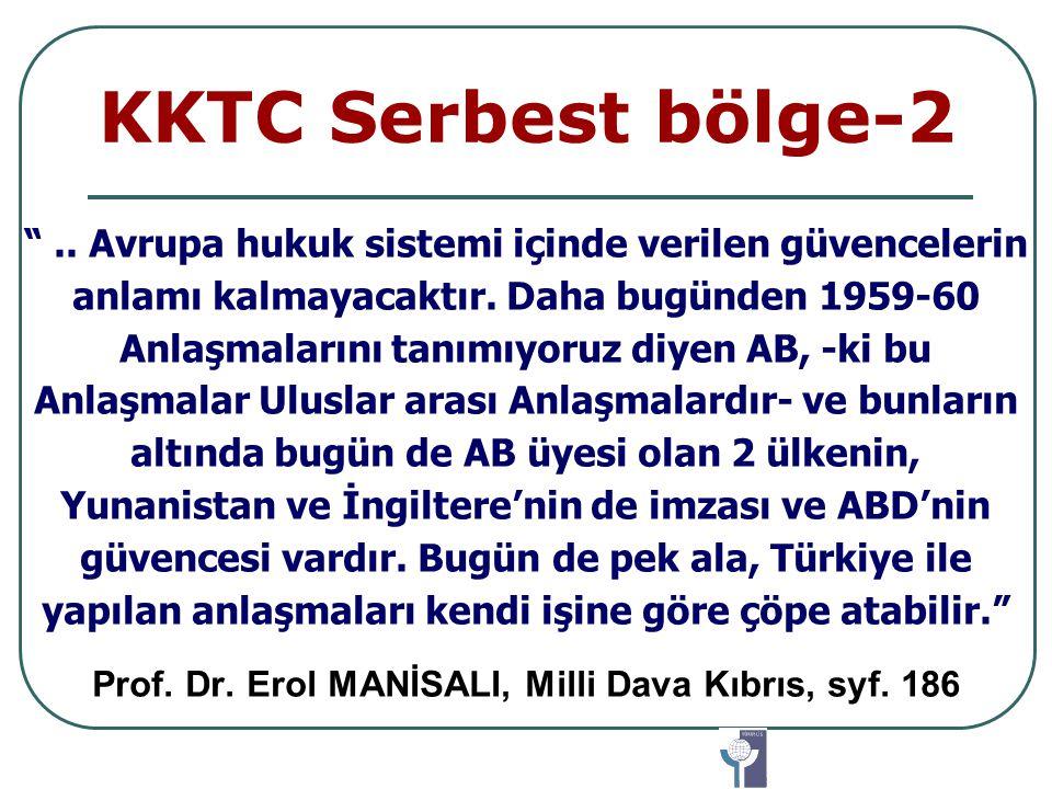 KKTC Serbest bölge-2 ..Avrupa hukuk sistemi içinde verilen güvencelerin anlamı kalmayacaktır.