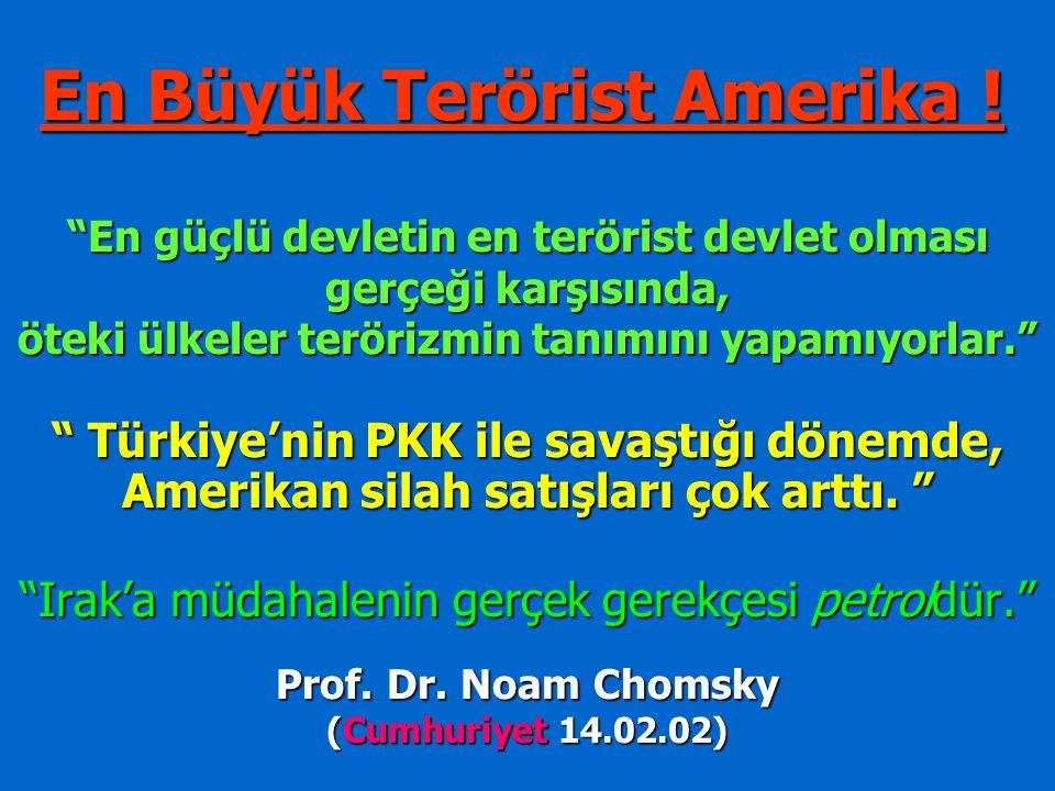 En Büyük Terörist Amerika .