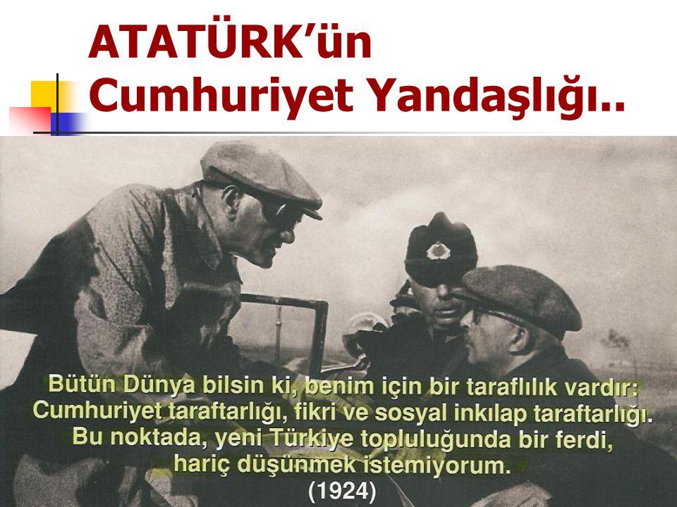 ATATÜRK'ün Cumhuriyet Yandaşlığı..