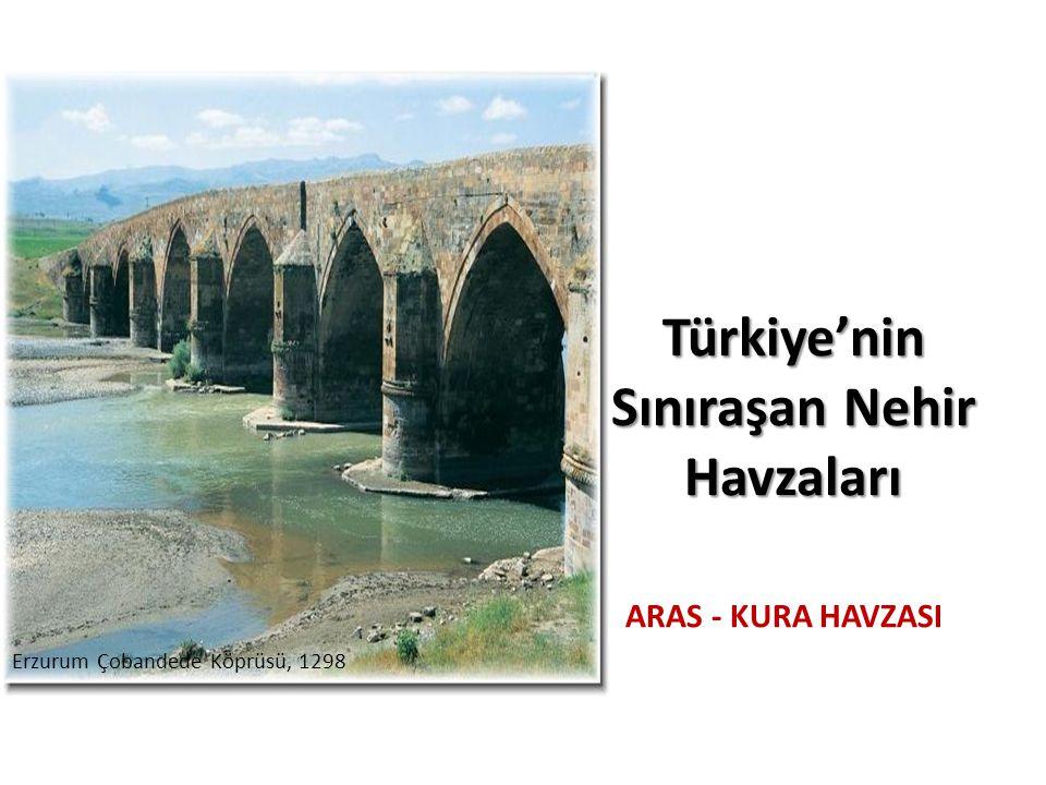 Türkiye'nin Sınıraşan Nehir Havzaları ARAS - KURA HAVZASI Erzurum Çobandede Köprüsü, 1298