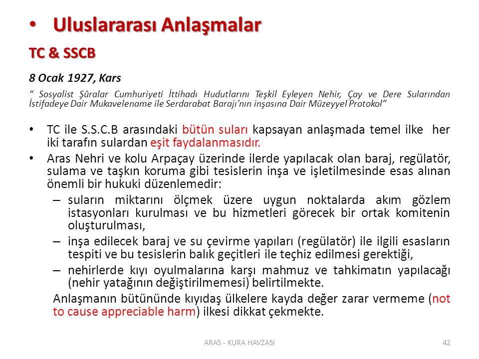 """Uluslararası Anlaşmalar Uluslararası Anlaşmalar TC & SSCB 8 Ocak 1927, Kars """" Sosyalist Şûralar Cumhuriyeti İttihadı Hudutlarını Teşkil Eyleyen Nehir,"""