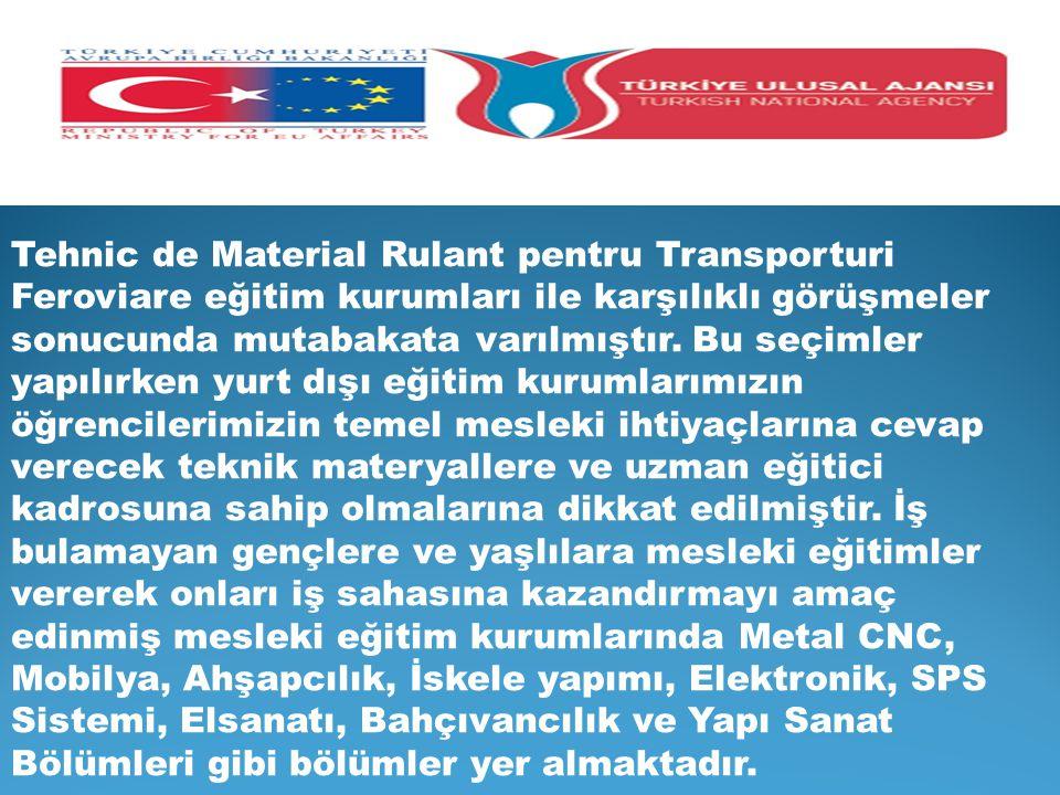 Tehnic de Material Rulant pentru Transporturi Feroviare eğitim kurumları ile karşılıklı görüşmeler sonucunda mutabakata varılmıştır. Bu seçimler yapıl
