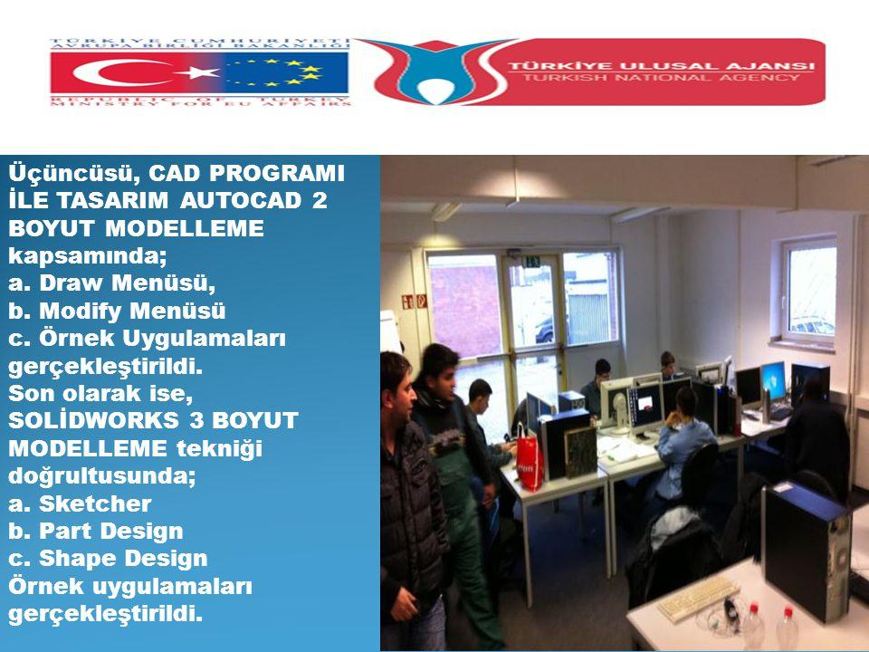 Üçüncüsü, CAD PROGRAMI İLE TASARIM AUTOCAD 2 BOYUT MODELLEME kapsamında; a. Draw Menüsü, b. Modify Menüsü c. Örnek Uygulamaları gerçekleştirildi. Son