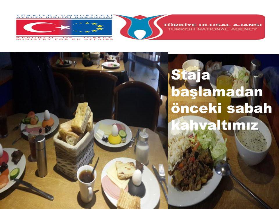 İlk günün ardından bir akşam yemeği Staja başlamadan önceki sabah kahvaltımız
