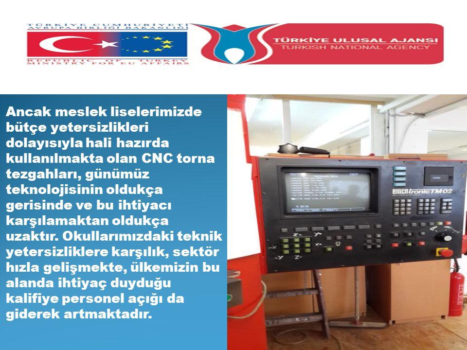 Ancak meslek liselerimizde bütçe yetersizlikleri dolayısıyla hali hazırda kullanılmakta olan CNC torna tezgahları, günümüz teknolojisinin oldukça geri