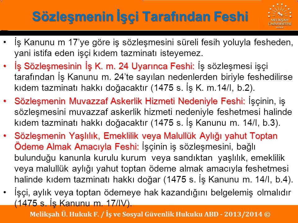 Sözleşmenin İşçi Tarafından Feshi İş Kanunu m 17'ye göre iş sözleşmesini süreli fesih yoluyla fesheden, yani istifa eden işçi kıdem tazminatı isteyeme