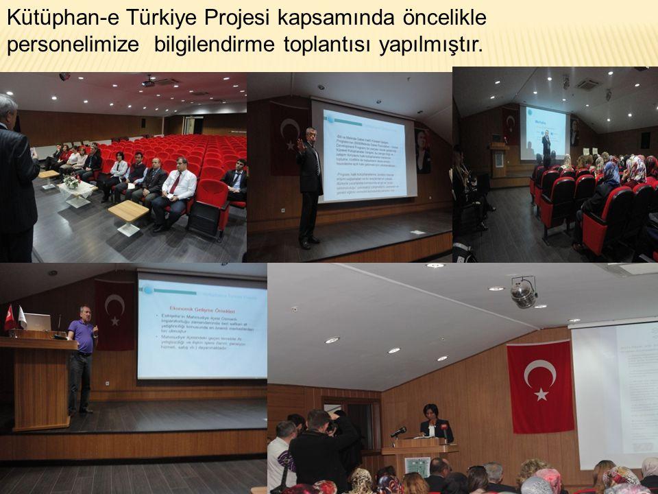 Kütüphan-e Türkiye Projesi kapsamında öncelikle personelimize bilgilendirme toplantısı yapılmıştır.