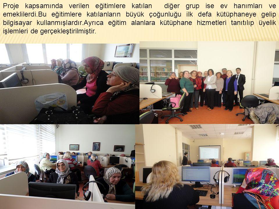 Proje kapsamında verilen eğitimlere katılan diğer grup ise ev hanımları ve emeklilerdi.Bu eğitimlere katılanların büyük çoğunluğu ilk defa kütüphaneye gelip bilgisayar kullanmışlardır.Ayrıca eğitim alanlara kütüphane hizmetleri tanıtılıp üyelik işlemleri de gerçekleştirilmiştir.
