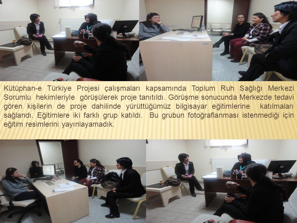 Kütüphan-e Türkiye Projesi çalışmaları kapsamında Toplum Ruh Sağlığı Merkezi Sorumlu hekimleriyle görüşülerek proje tanıtıldı. Görüşme sonucunda Merke