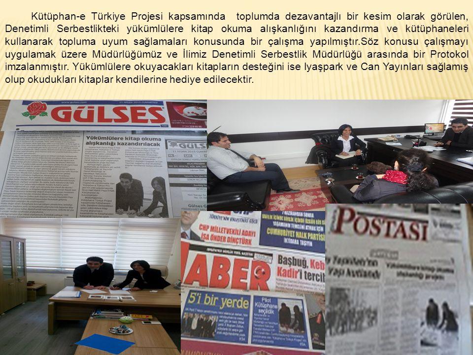 Kütüphan-e Türkiye Projesi kapsamında toplumda dezavantajlı bir kesim olarak görülen, Denetimli Serbestlikteki yükümlülere kitap okuma alışkanlığını kazandırma ve kütüphaneleri kullanarak topluma uyum sağlamaları konusunda bir çalışma yapılmıştır.Söz konusu çalışmayı uygulamak üzere Müdürlüğümüz ve İlimiz Denetimli Serbestlik Müdürlüğü arasında bir Protokol imzalanmıştır.